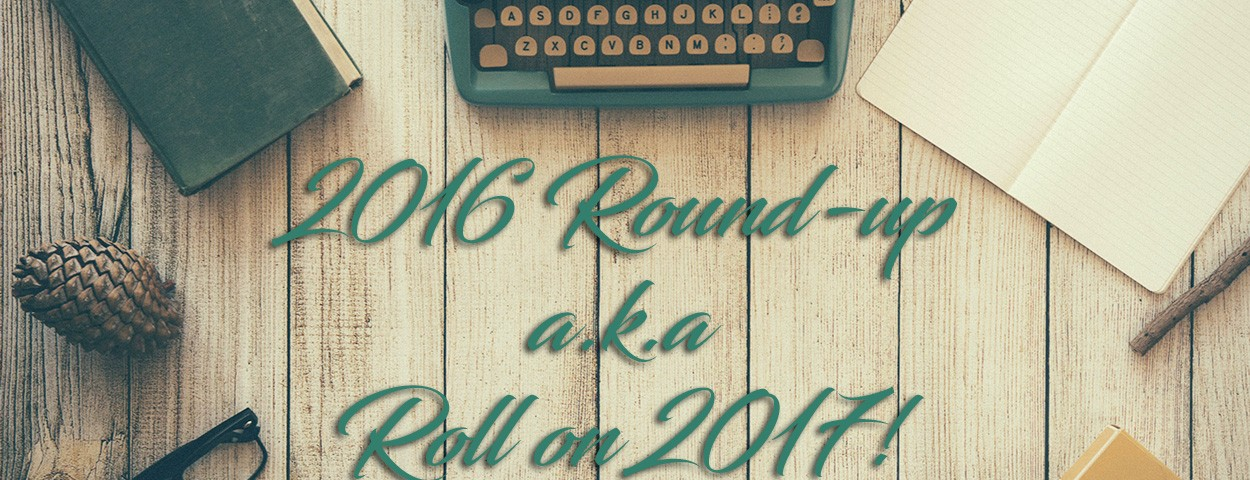 2016 Round-up (a.k.a Roll on 2017!)