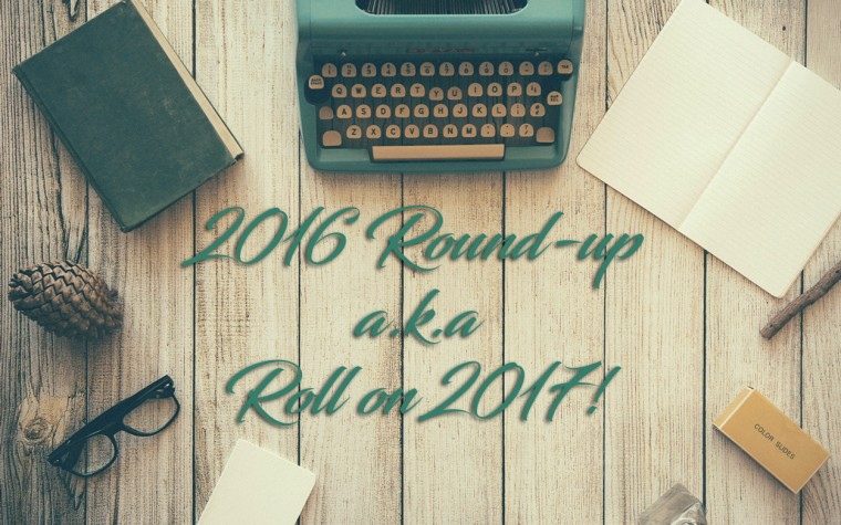 2016 Round-up (a.k.a. Roll on 2017!)