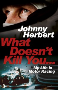 What Doesn't Kill You by Johnny Herbert