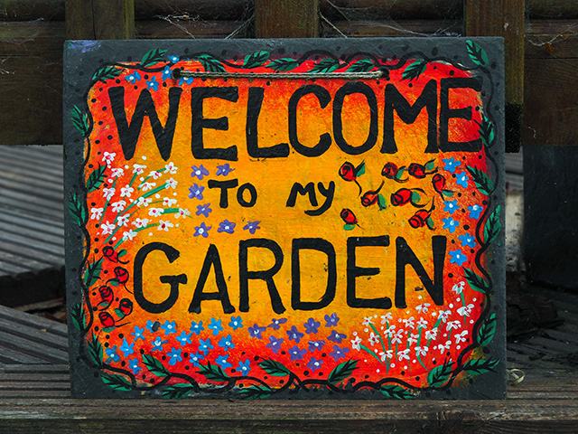 Welcome to my garden sign.
