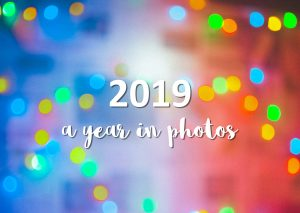 2019 - A Year in Photos